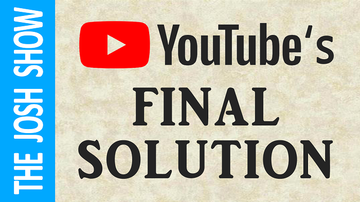 YouTube's Final Solution: The Purge Of The Right and a Weaponized Press